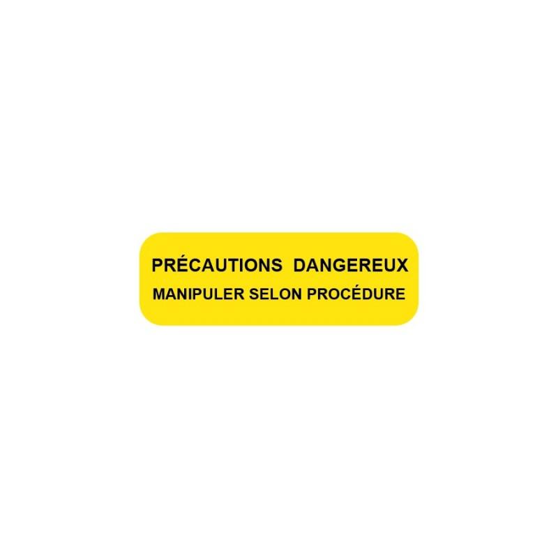 PRÉCAUTIONS - DANGEREUX