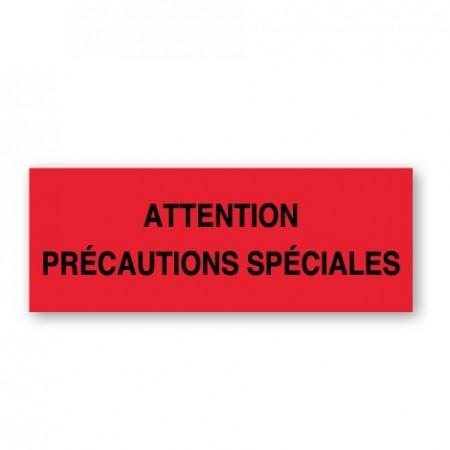 ATTENTION PRÉCAUTIONS SPÉCIALES
