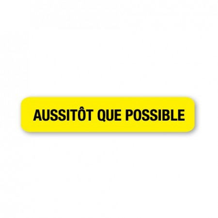 AUSSITÔT QUE POSSIBLE