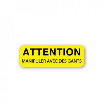 ATTENTION MANIPULER AVEC DES GANTS