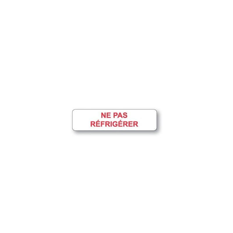 NE PAS RÉFRIGÉRER