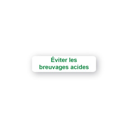 ÉVITER LES BREUVAGES ACIDES