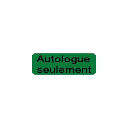 AUTOLOGUE SEULEMENT
