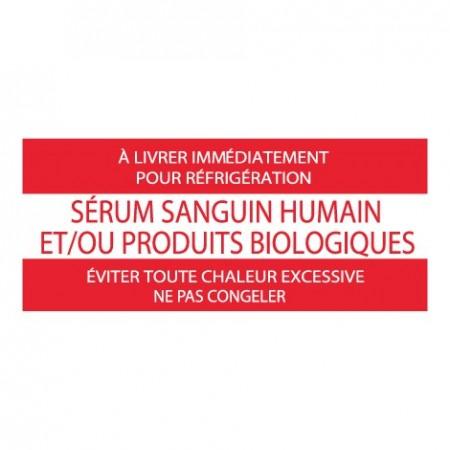 À LIVRER IMMÉDIATEMENT POUR RÉFRIGÉRATION - SÉRUM SANGUIN HUMAIN ET/OU PRODUITS BIOLOGIQUES
