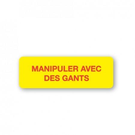 MANIPULER AVEC DES GANTS